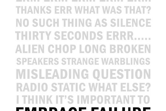 Sonic art // Embrace Failure // Experimental soundworks